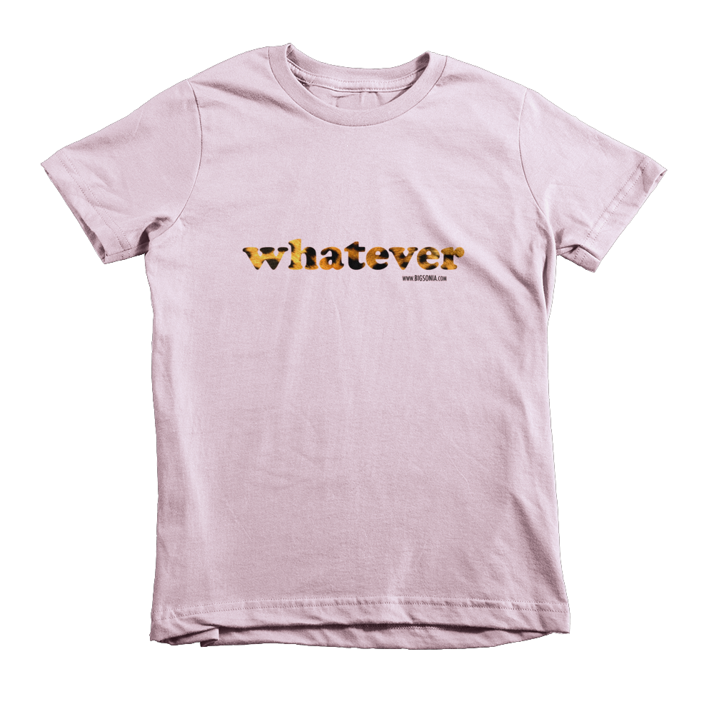 Whatever T-Shirt (Kids) - Big Sonia